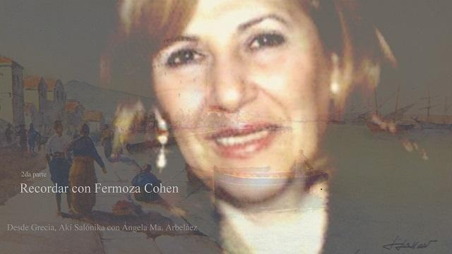Recordando la vida en Salónica (2ª parte), con Fermoza Cohen