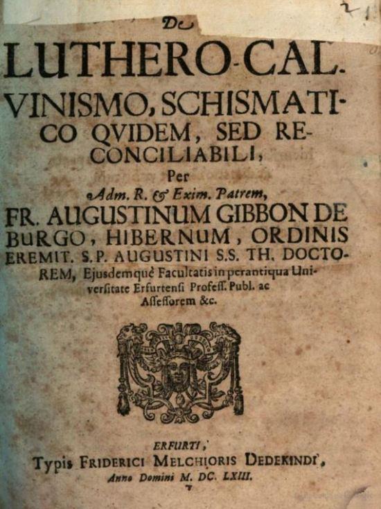 Frammenti ecclesiologici dal trattato De Luthero-Calvinismo Schismatico di Fra Agostino Gibbon Burke