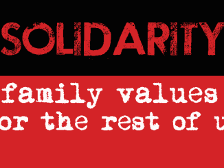 Labor Solidarity Family Values FEATURED
