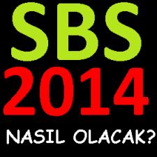 sbs 2014 nasıl olacak