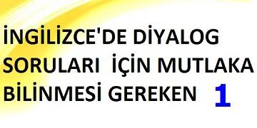 TEOG – İNGİLİZCE'DE DİYALOG SORULARI  İÇİN MUTLAKA BİLİNMESİ GEREKEN İFADELER!!!!
