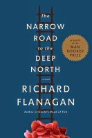 The Narrow Road To the Deep North - Richard Flanagan