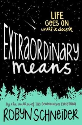 Extraordinary Means - Robyn Schneider