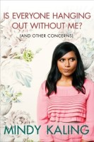 Is Everyone Hanging Out Without Me - Mindy Kaling