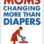 """FREE """"Moms Changing More Than Diapers"""" Magnet!"""