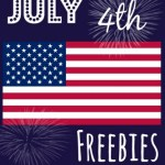 Huge 4th of July FREEBIES and DEALS Round-Up + List of Recipes!