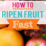How To Ripen Fruit Fast