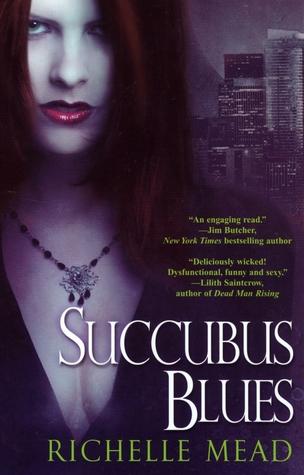 Book Review + TBR Discussion: Succubus Blues by Richelle Mead