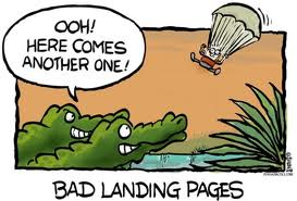 Bad landing pages equals ZERO conversion