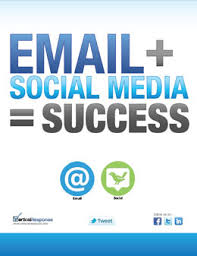 Email and social media when put together gives success