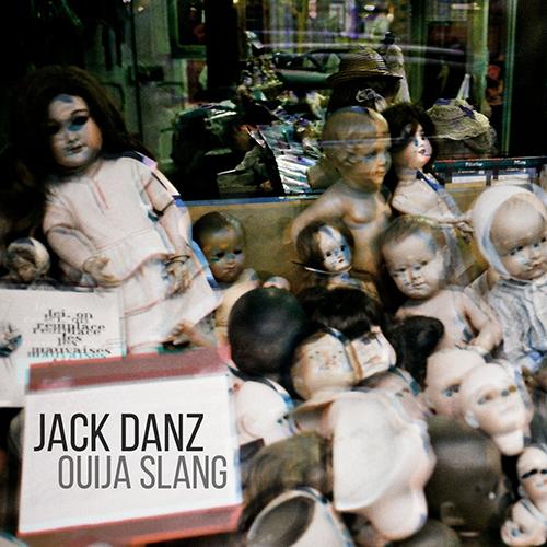 Jack Danz – Ouija Slang