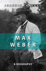 Joachim Radkau's recent biography of Weber