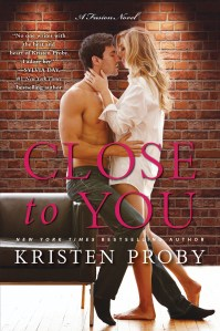 Close To You by Kristen Proby….Excerpt Reveal