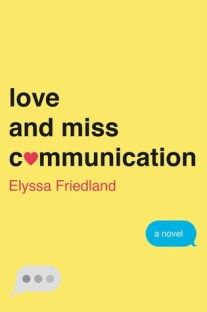 love and miss communication by elyssa friedland