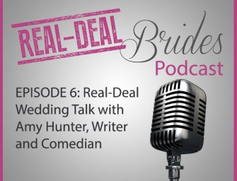 RDB006: Real-Deal Wedding Talk with Amy Hunter, Writer and Comedian