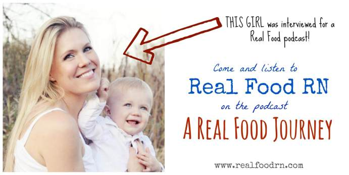 a real food journey Listen to Real Food RNs Interview on a Real Food Journey