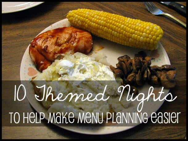 10 Theme Nights to Make Menu Planning Easier