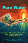 THE SCIENCE OF WATER, WAVES, WATER POLLUTION, WATER TREATMENT, WATER THERAPY AND WATER ECOLOGY