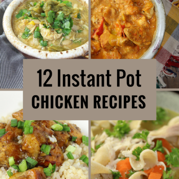 12 Instant Pot Chicken Recipes