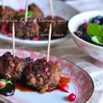 Kofta Meatballs with Sweet N Sour Cherry Sauce!