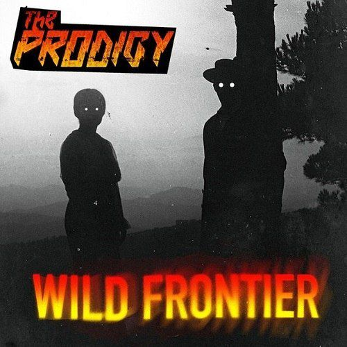 The Prodigy – Wild Frontier