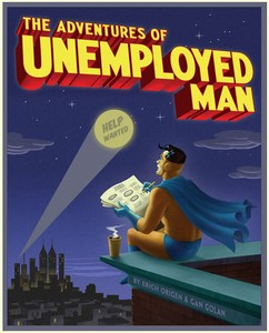 theadventuresofunemployedman small The Adventures of Unemployed Man   genius comic, lovingly crafted