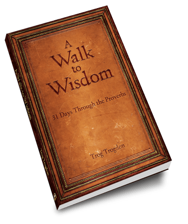 A Walk to Wisdom – 31 Days Through the Proverbs