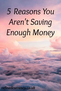 5 Reasons You Aren't Saving Enough Money