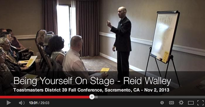 Being Yourself On Stage - Toastmasters Public Speaking Workshop - Reid Walley - 2013 District 39 Fall Conference