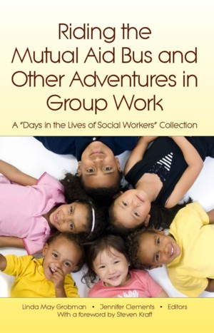 "I Contributed a chapter to The Days in the Lives of Social Workers series entitled: ""On Group Work for Social Justice: Intergroup Dialogue""."
