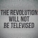 revolution will not be televised