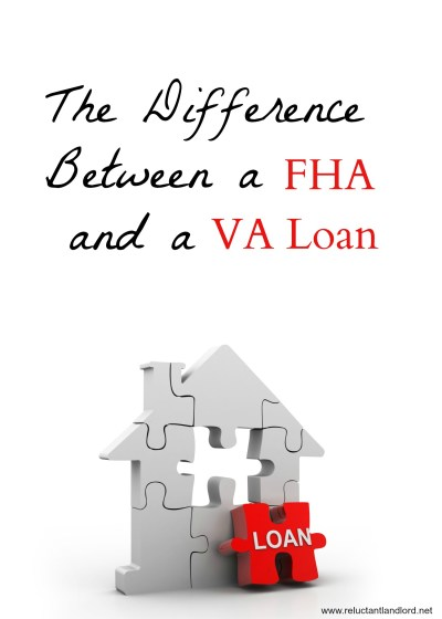 The Difference Between FHA and a VA Loan - The Reluctant Landlord