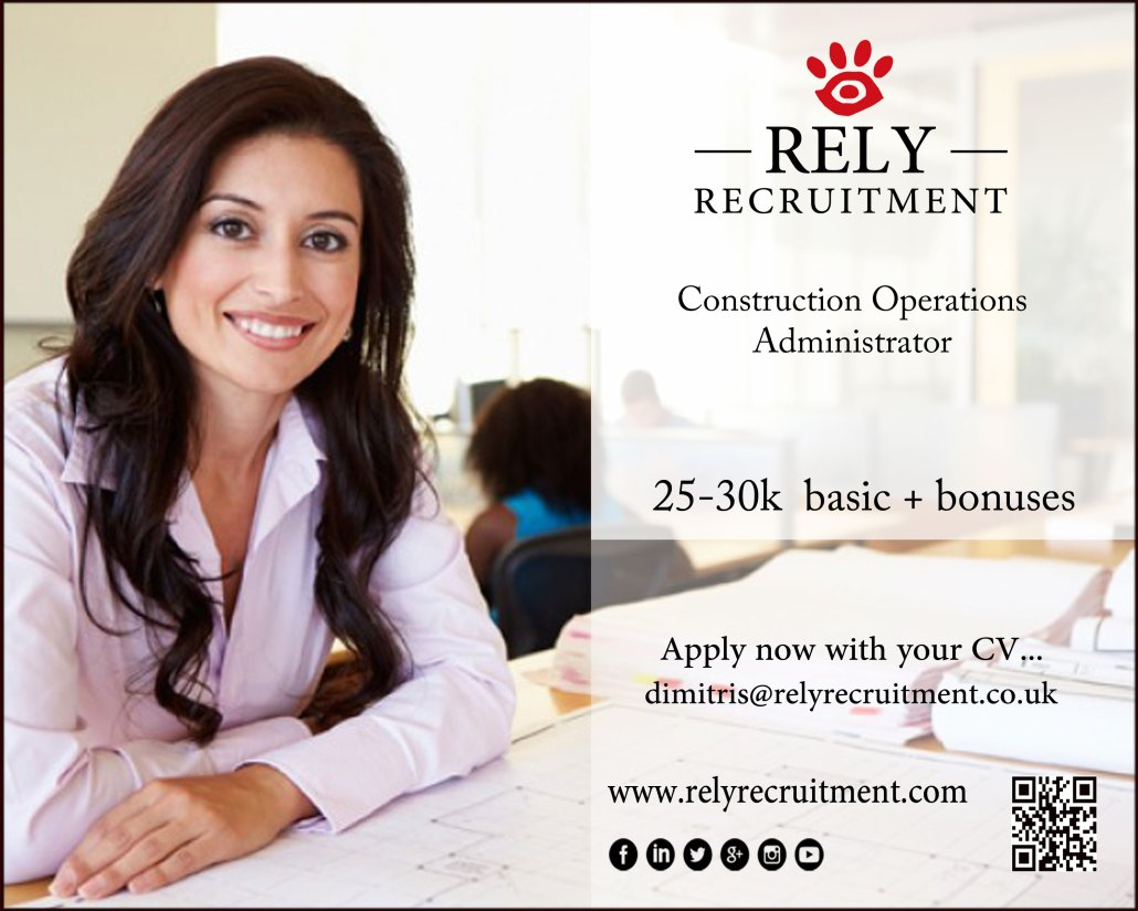 Construction Operations Administrator - email your cv to dimitris@relyrecruitment.co.uk