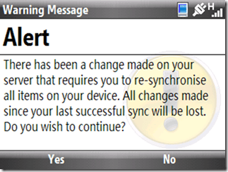Alert | There has been a change made on your server that requires you to re-synchronise all items on your device. All changes made since your last successfull sync will be lost. Do you wish to continue?