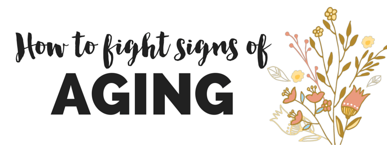 How to fight signs of aging