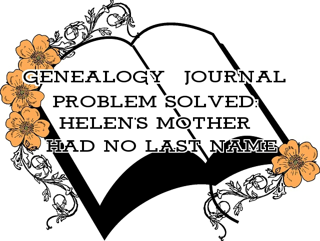 Helen's Adoptive Mother Had No Last Name