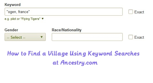 Making Use of the Keyword Search Box in Ancestry.com Search to Find a Specific Village