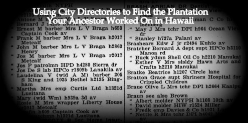 Using City Directories to Determine the Plantation Your Ancestor Worked For in Hawaii