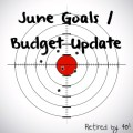 June Goals Budget Update
