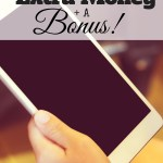 A Great Way To Make Extra Money + A Bonus!