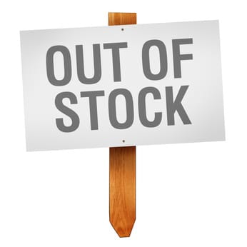 Out of stock sign on wooden post isolated on white background