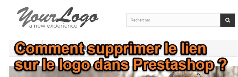 Comment supprimer le lien du logo dans Prestashop ?