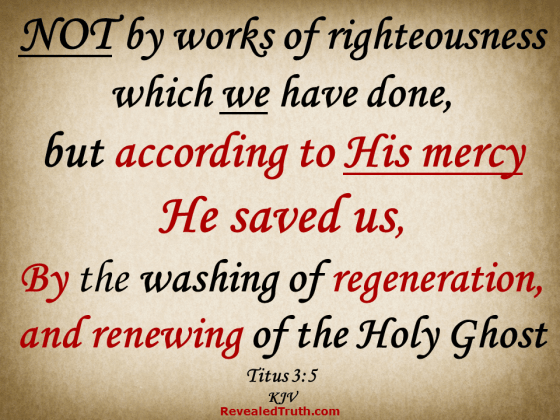 Titus 3-5 God Saved Us by Regeneration and Renewal