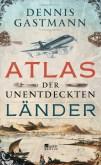 "Appetithäppchen aus der Fremde – Dennis Gastmanns ""Atlas der unentdeckten Länder"""