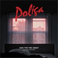 Poliça: Give You The Ghost Review (Three Takes)