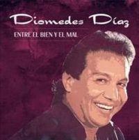 Diomedes Diaz entre el bien y el mal