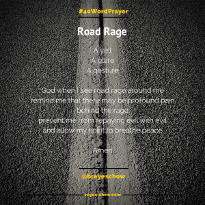 #40WordPrayer - Road Rage