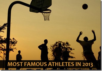 10 Most Famous Athletes in 2013
