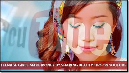 How can Teenage Girls Make Money by sharing Beauty Tips on YouTube