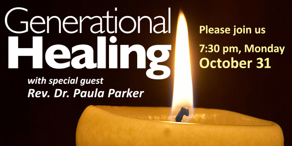 Generational Healing, with Paula Parker: Monday October 31, 7:30 pm